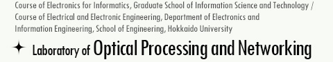 Hokkaido University, Laboratory of Optical Processing and Networking
